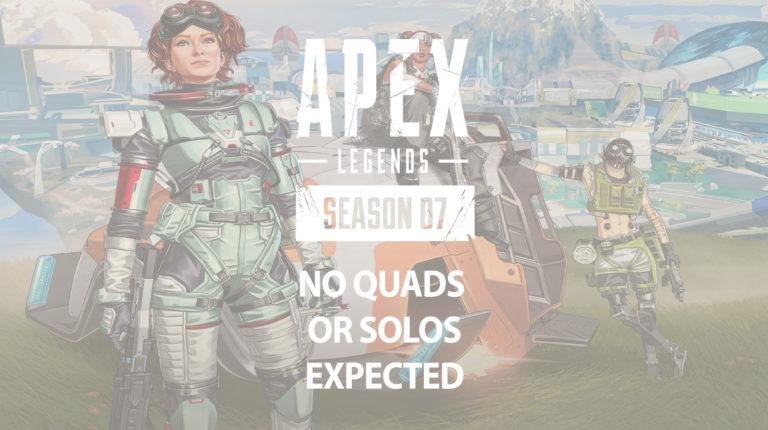 Apex Legends: No Quads or Solos Expected