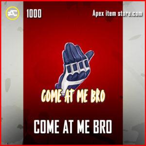 Come At Me Bro Holo Apex Legends